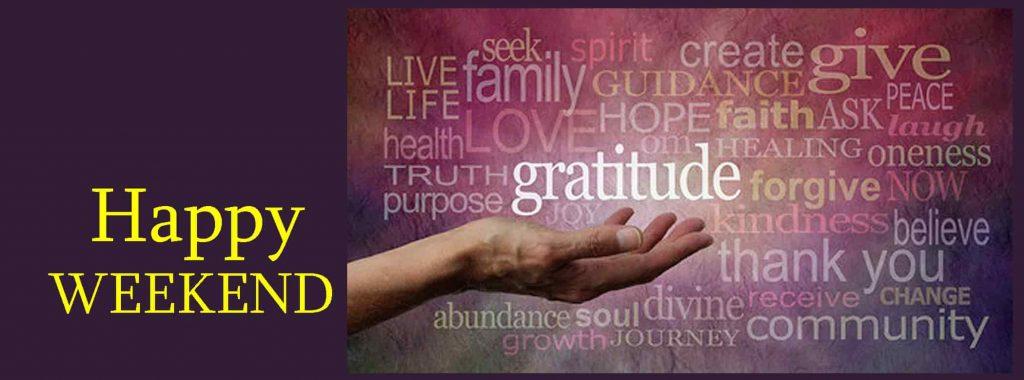Happy Gratitude Weekend